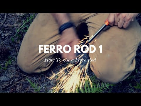 Survival Fire: How to Use a Ferrocerium Rod
